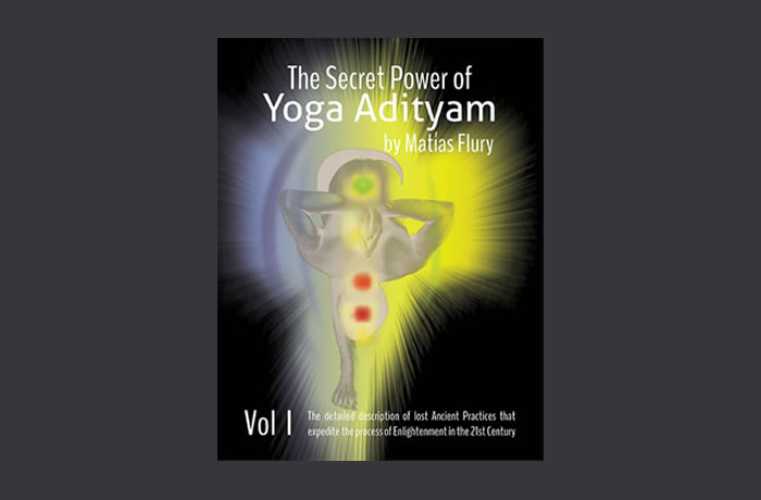The Secret Power of Yoga Adityam volume 1